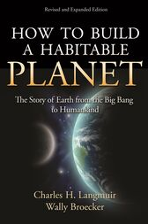 How to Build a Habitable Planet by Charles H. Langmuir