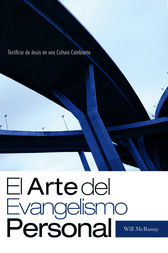 El Arte del Evangelismo Personal by Will McRaney