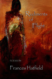 Rudiments of Flight by Frances Hatfield