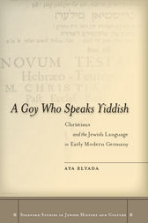 A Goy Who Speaks Yiddish by Aya Elyada