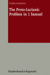 The Proto-Lucianic Problem in 1 Samuel by Tuukka Kauhanen
