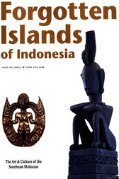 Forgotten Islands of Indonesia by Nico DeJonge