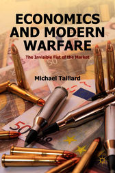 Economics and Modern Warfare by Michael Taillard