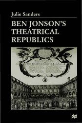 Ben Jonson's Theatrical Republics by Julie Sanders