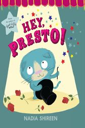 Hey, Presto! by Nadia Shireen