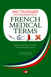 Dictionary and Phrasebook of French Medical Terms by Richard Whiting