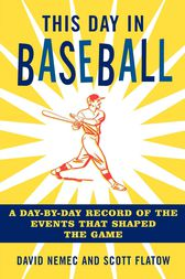 This Day in Baseball by David Nemec