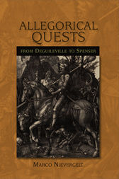 Allegorical Quests from Deguileville to Spenser by Marco Nievergelt