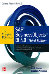 SAP BusinessObjects BI 4.0 The Complete Reference 3/E by Cindi Howson