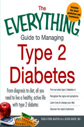 The Everything Guide to Managing Type 2 Diabetes by Paula Ford-Martin