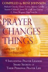 Prayer Changes Things by Beni Johnson