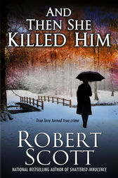 And Then She Killed Him by Robert Scott