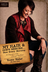 My Hair and God's Mercies . . . New Every Morning by Yvette Maher