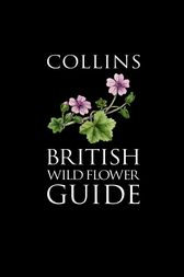 Collins British Wild Flower Guide (Collins Pocket Guide) by David Streeter