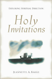 Holy Invitations by Jeannette A. Bakke