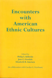 Encounters with American Ethnic Cultures by Philip L. Kilbride