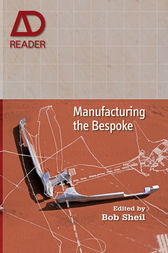 Manufacturing the Bespoke by Bob Sheil