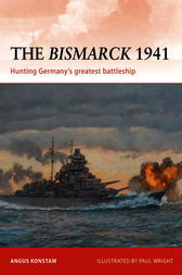 The Bismarck 1941 by Angus Konstam