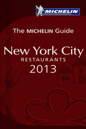 MICHELIN Guide New York City 2013 by Michelin Travel & Lifestyle