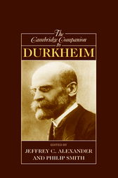 The Cambridge Companion to Durkheim by Jeffrey C. Alexander