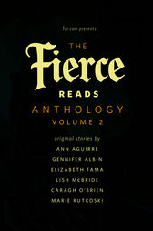 The Fierce Reads Anthology: Volume 2 by Ann Aguirre