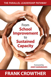 From School Improvement to Sustained Capacity by Francis A. (Allan) Crowther