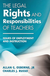 The Legal Rights and Responsibilities of Teachers by Allan G. Osborne