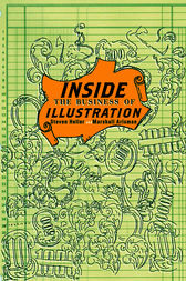 Inside the Business of Illustration by Steven Heller