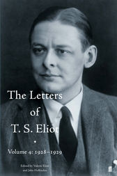 The Letters of T. S. Eliot Volume 4: 1928-1929 by Valerie Eliot