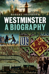 Westminster: A Biography