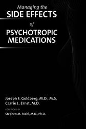 Managing the Side Effects of Psychotropic Medications by Joseph F. Goldberg