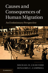 Causes and Consequences of Human Migration by Michael H. Crawford