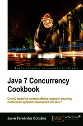 Java 7 Concurrency Cookbook by Javier Fernandez