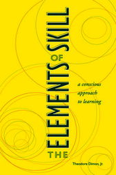The Elements of Skill by Theodore Dimon