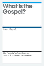 What Is the Gospel? by Bryan Chapell