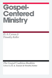 Gospel-Centered Ministry by D. A. Carson