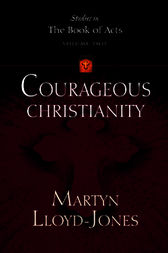 Courageous Christianity by Martyn Lloyd-Jones