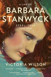 A Life of Barbara Stanwyck by Victoria Wilson