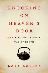 Knocking on Heaven's Door by Katy Butler