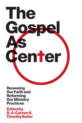 The Gospel as Center by D. A. Carson