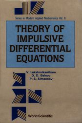 THEORY OF IMPULSIVE DIFFERENTIAL EQUATIONS by V. Lakshmikantham