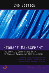 Storage Management - The Complete Cornerstone Guide to Storage Management Best Practices Concepts, Terms, and Techniques for Successfully Planning, Implementing and Managing Storage Management Solutions - Second Edition by Ivanka Menken