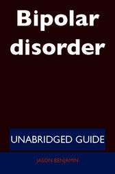Bipolar disorder - Unabridged Guide by Jason Benjamin