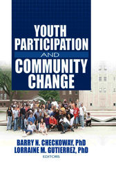 Youth Participation and Community Change by Barry Checkoway