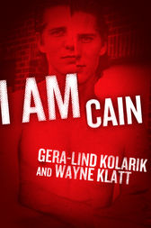 I Am Cain by Gera-Lind Kolanik
