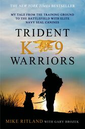 Trident K9 Warriors by Mike Ritland