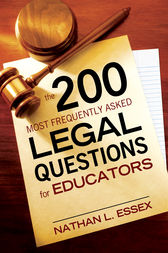 The 200 Most Frequently Asked Legal Questions for Educators by Nathan L. Essex