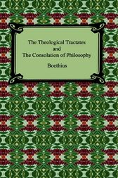 The Theological Tractates and The Consolation of Philosophy by Boethius;  H. F. Stewart