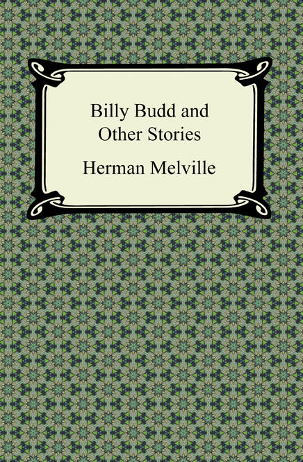 billy budd foretopman by herman mellville essay