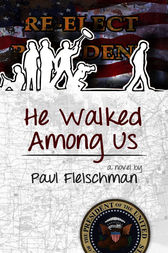 He Walked Among Us by Paul Fleischman